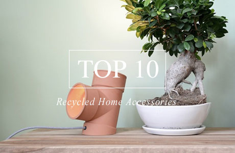 Top 10 Recycled Home Accessories